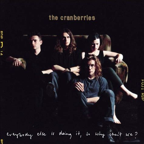 The Cranberries - Everybody Else is Doing It, So Why Can't