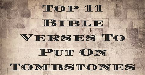 Top 11 Bible Verses To Put On Tombstones   ChristianQuotes