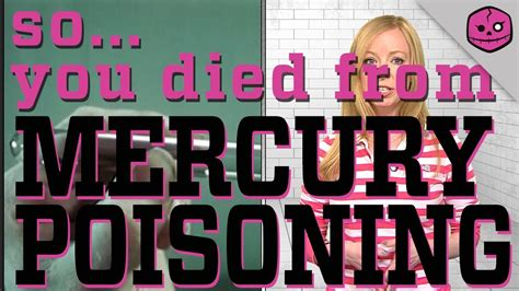DEATH BY MERCURY POISONING - YouTube