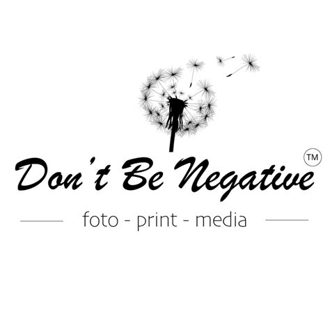 Don't Be Negative Foto - Home | Facebook